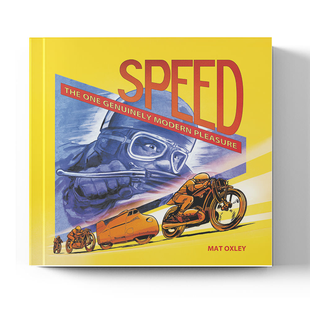 Product image for Speed: The One Genuinely Modern Pleasure | Mat Oxley | Book | Hardback