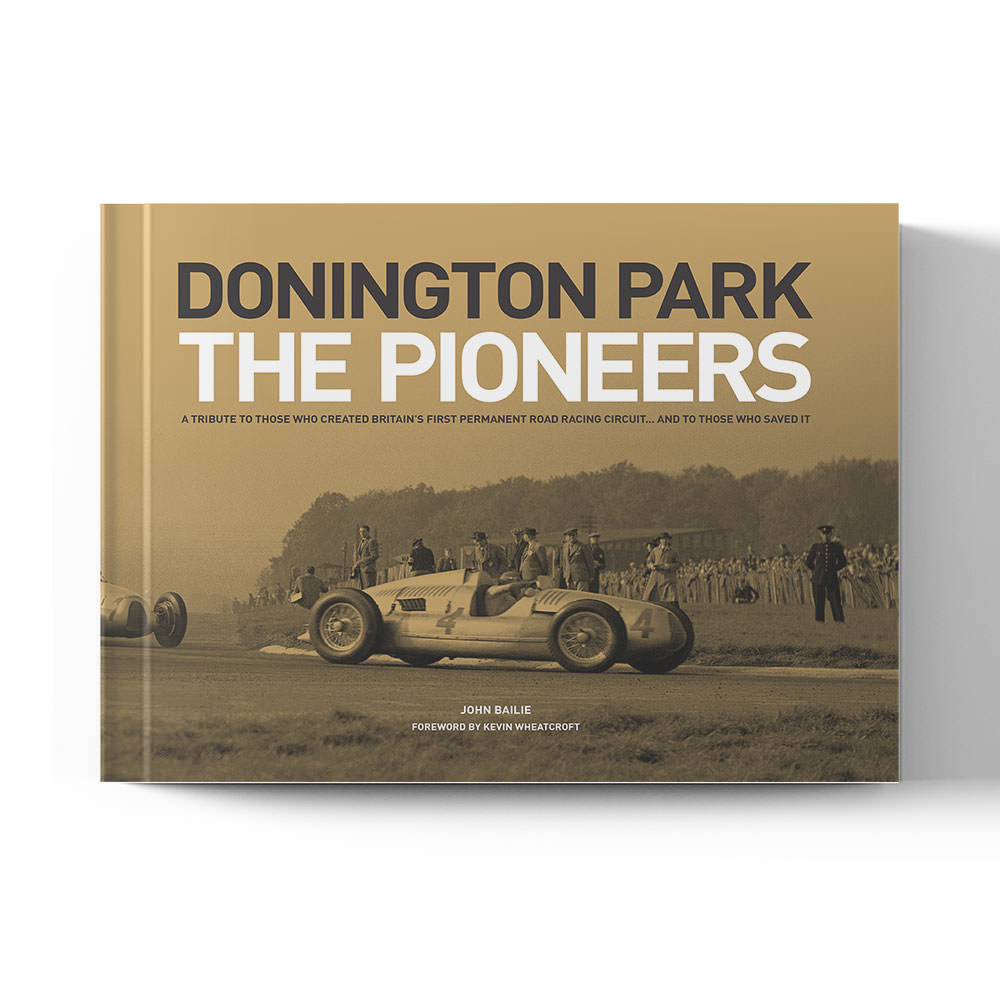 Product image for Donington Park: The Pioneers - Standard Edition | John Bailie | Book | Hardback