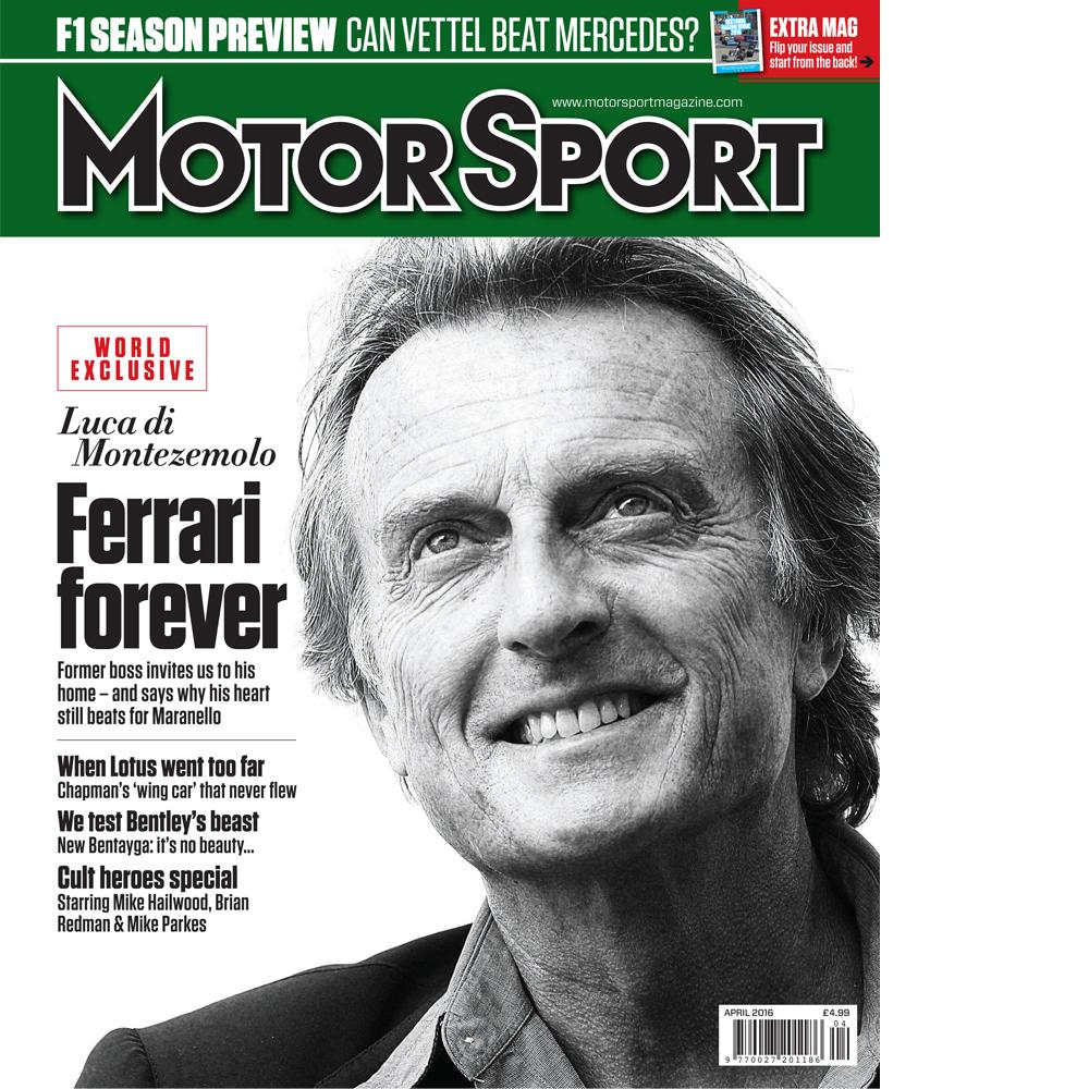 Product image for April 2016   Luca Di Montezemlo: Ferrari Forever   Motor Sport Magazine