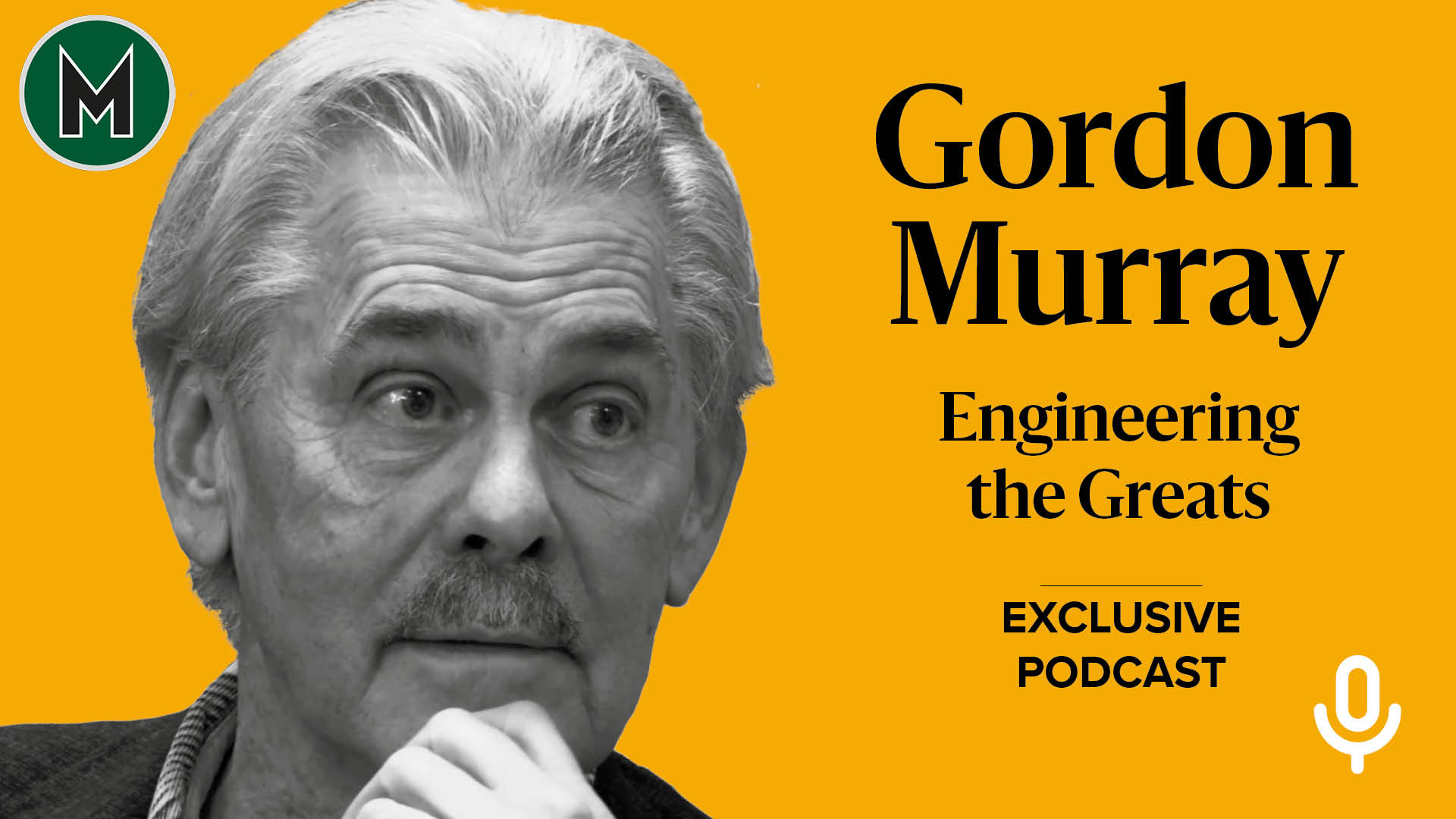 Podcast: Gordon Murray, Engineering the Greats