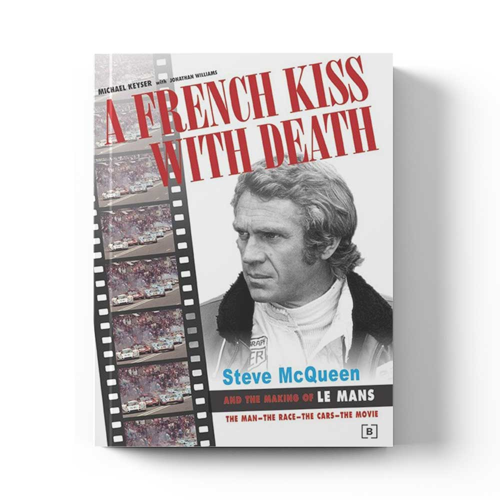 Product image for A French Kiss with Death - Steve McQueen and the Making of Le Mans | Michael Keyser with Jonathan Williams | Hardback